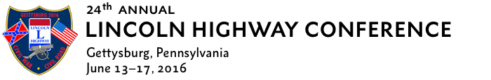 2016 Lincoln Highway Conference | Gettysburg, PA | June 13-17